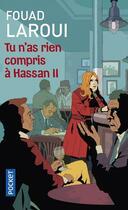Couverture du livre « Tu n'as rien compris à Hassan II » de Fouad Laroui aux éditions Pocket