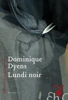 Couverture du livre « Lundi noir » de Dominique Dyens aux éditions Heloise D'ormesson