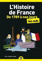 Couverture du livre « L'histoire de France poche pour les nuls ; de 1789 à nos jours » de Jean-Joseph Julaud aux éditions First