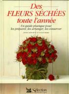 Couverture du livre « Des Fleurs Sechees Toute L'Annee » de Berry et Raworth aux éditions Selection Du Reader's Digest
