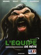 Couverture du livre « L'équipe de rêve ; rugby » de Brunel et Rodrigue et Malet aux éditions Drugstore