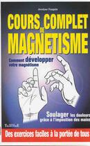 Couverture du livre « Cours complet de magnétisme » de Jocelyne Fangain aux éditions Trajectoire