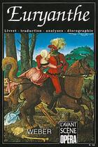 Couverture du livre « L'avant-scène opéra N.153 ; Euryanthe » de Carl Maria Von Weber aux éditions L'avant-scene Opera