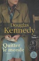 Couverture du livre « Quitter le monde t.1 » de Douglas Kennedy aux éditions A Vue D'oeil