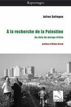 Couverture du livre « À la recherche de la Palestine ; au-dela du mirage d'Oslo » de Julien Salingue aux éditions Editions Du Cygne