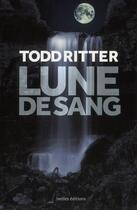 Couverture du livre « Lune de sang » de Todd Ritter aux éditions Ixelles