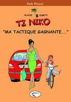 Couverture du livre « Ti Niko ; « ma tactique gagnante... » » de Blaise et Simety aux éditions Orphie