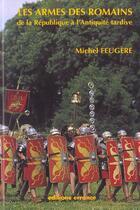 Couverture du livre « Les armes des romains de la republique a l'antiquite tardive » de Michel Feugere aux éditions Errance