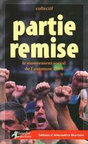 Couverture du livre « Partie Remise. Le Mouvement Social De L'Automne 2010 » de Collectif aux éditions Alternative Libertaire