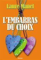 Couverture du livre « L'embarras du choix » de Laure Manel aux éditions Bookelis