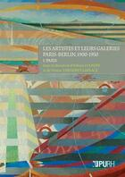 Couverture du livre « Les artistes et leurs galeries ; Paris-Berlin, 1900-1950 ; I : Paris » de Collectif et Helene Ivanoff et Denise Vernerey-Laplace aux éditions Pu De Rouen