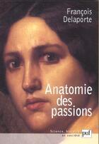 Couverture du livre « Anatomie Des Passions » de Francois Delaporte aux éditions Puf
