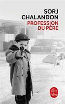 Couverture du livre « Profession du père » de Sorj Chalandon aux éditions Lgf
