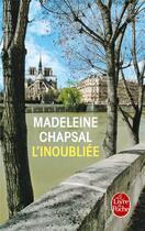 Couverture du livre « L'inoubliée » de Madeleine Chapsal aux éditions Lgf