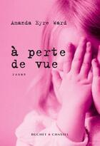 Couverture du livre « A perte de vue » de Amanda Eyre Ward aux éditions Buchet Chastel