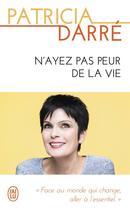 Couverture du livre « N'ayez pas peur de la vie » de Patricia Darre aux éditions J'ai Lu