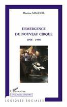 Couverture du livre « L'emergence du nouveau cirque ; 1968-1998 » de Martine Maleval aux éditions L'harmattan