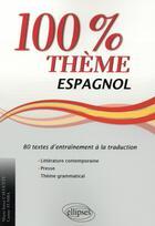Couverture du livre « Espagnol ; 100% thème ; 80 textes d'entraînement à la traduction (littérature, presse et thème grammatical) » de Maria Inma Calvente et Carine Tumba aux éditions Ellipses Marketing