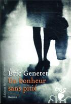 Couverture du livre « Un bonheur sans pitié » de Eric Genetet aux éditions Heloise D'ormesson