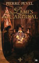 Couverture du livre « Les lames du cardinal T.1 » de Pierre Pevel aux éditions Bragelonne