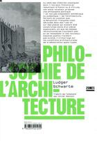 Couverture du livre « Philosophie de l'architecture » de Ludger Schwarte aux éditions Zones