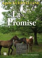 Couverture du livre « La promise » de Agnes Guerneliane aux éditions Editions Du Mot Passant