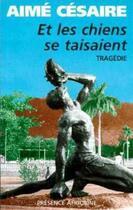 Couverture du livre « Et les chiens se taisaient » de Aime Cesaire aux éditions Presence Africaine