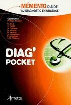 Couverture du livre « Diag' pocket ; mémento d'aide au diagnostic en urgence » de Collectif et Philippe Ecalard aux éditions Arnette