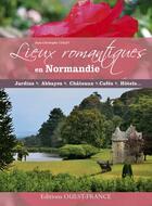 Couverture du livre « Lieux romantiques en Normandie » de Jean-Christophe Collet aux éditions Ouest France