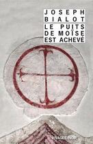Couverture du livre « Le puits de Moïse est achevé » de Joseph Bialot aux éditions Rivages