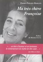 Couverture du livre « Ma Tres Chere Francoise » de Pierre-Philippe Barkats aux éditions Telemaque