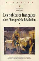 Couverture du livre « Les noblesses françaises dans l'Europe de la révolution » de Philippe Bourdin aux éditions Pu De Rennes