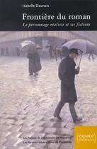 Couverture du livre « Frontière du roman ; le personnage réaliste et ses fictions » de Isabelle Daunais aux éditions Pu De Vincennes