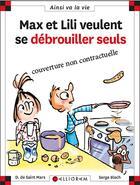 Couverture du livre « Max et Lili veulent se débrouiller seuls » de Serge Bloch et Dominique De Saint-Mars aux éditions Calligram