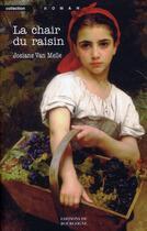Couverture du livre « La chair du raisin » de Josiane Van Melle aux éditions Editions De Bourgogne
