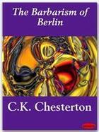Couverture du livre « The Barbarism of Berlin » de G.K. Chesterton aux éditions Ebookslib