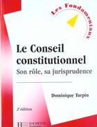 Couverture du livre « Le Conseil Constitutionnel Son Role Sa Jurisprudence » de Dominique Turpin aux éditions Hachette Education
