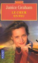 Couverture du livre « Le Coeur En Feu » de Janice Graham aux éditions Pocket