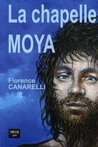 Couverture du livre « La Chapelle Moya » de Canarelli Florence aux éditions Melis