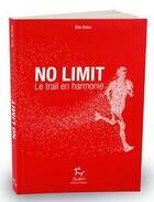 Couverture du livre « No limit : le trail en harmonie » de Eric Orton aux éditions Guerin