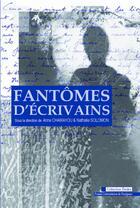 Couverture du livre « Fantômes d'écrivains » de Nathalie Solomon et Anne Chamayou aux éditions Presses Universitaires De Perpignan