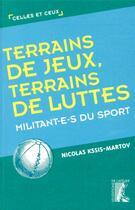 Couverture du livre « Terrains de jeux, terrains de luttes ; militant-e-s du sport » de Nicolas Kssis-Martov aux éditions Editions De L'atelier