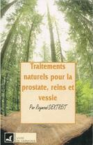 Couverture du livre « Traitements naturels pour la prostate, reins et vessie » de Raymond Dextreit aux éditions Vivre En Harmonie