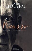 Couverture du livre « Picasso » de Sophie Chauveau aux éditions Telemaque