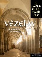 Couverture du livre « Vézelay ; un chemin de lumière » de Collectif aux éditions Place Des Victoires / La Nuee Bleue