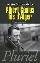 Couverture du livre « Albert Camus, fils d'Alger » de Alain Vircondelet aux éditions Pluriel