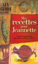 Couverture du livre « Recettes Pour Jeannette » de Guy Gedda aux éditions Michel Lafon