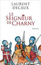 Couverture du livre « Le seigneur de Charny » de Decaux Laurent aux éditions Xo