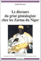 Couverture du livre « Le discours du griot généalogiste chez les Zarma du Niger » de Sandra Bornand aux éditions Karthala