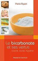 Couverture du livre « Le bicarbonate et ses vertus » de Pierre Ripert aux éditions Archipel